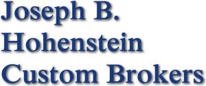 Joseph B. Hohenstein Custom Brokers