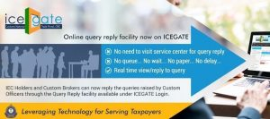 CBIC has enabled new facilities to reply query online to IEC holders and Custom Brokers at ICEGATE Portal