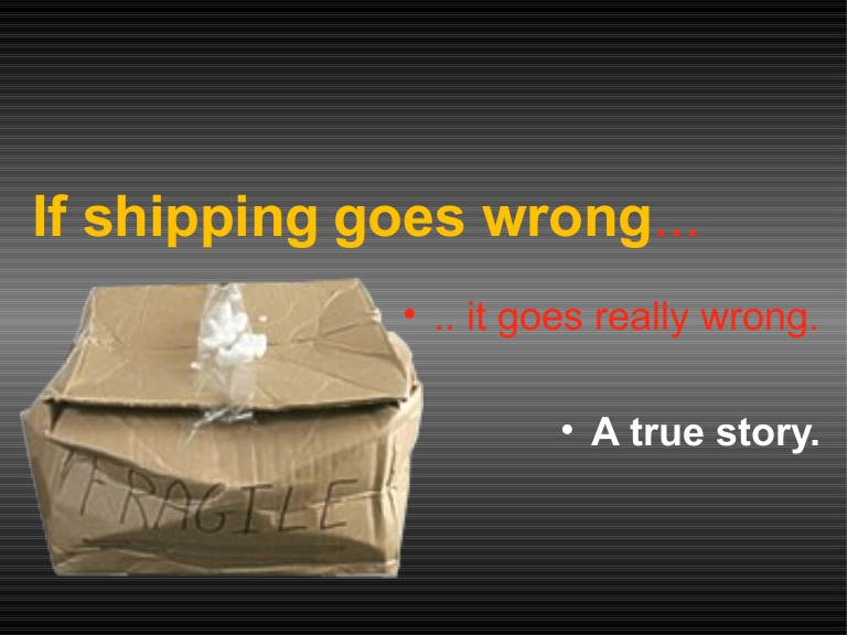 If Shipping Goes Wrong, It Really Goes Wrong