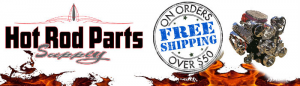 Hot Rod Parts Supply > Classic Car, Hot Rod, & Street Rod Parts & Acc.
