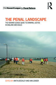 The Penal Landscape: The Howard League Guide to Criminal Justice in England and Wales