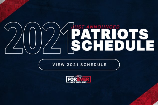 New England Patriots Announce Full 2021 Schedule